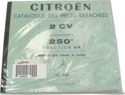 Citroen-2CV Ersatzteilkatalog 2CV et Fourgonnette 250k, No 446,  Modelle 49-68. Ausgabe 68 ca. 300 Sei