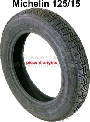 Citroen-2CV Reifen 125/15, Hersteller Michelin. Die Michelin Reifen sind die teuersten Reifen für den