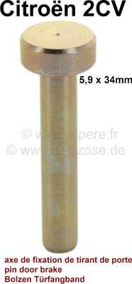 Citroen-DS-11CV-HY 2CV/HY, Türfangband, Bolzen für die Befestigung des Türfangbandes. Durchmesser 5,9mm, Bolz