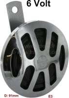 Hupe, 6 Volt, universal pasend. Durchmesser 91mm, E3 Zulassung. - 14486 - Der Franzose