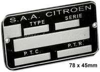Typenschild S.A.A Citroen. Diese Typenschilder wurden im 2CV, DS, 11CV, HY verbaut. Maße 43x70mm. Leider eine schlechte Nachfertigung. - 16932 - Der Franzose