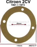 Dichtung für Antriebswelle getriebeseitig mit Doppel-Kardangelenk. Passend für Citroen 2CV4 + 2CV6 (ab Baujahr 1961 ca. 1973). Die Dichtung ist aus Papier. Or. Nr. AM373-77. Innendurchmesser 82mm. Aussendurchmesser 118mm. - 12403 - Der Franzose