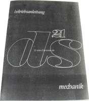 Betriebsanleitung, DS 21 mechanisches Getriebe (100 PS). Ausgabe 10/1967. 50 Seiten. Nachfertigung. - 38238 - Der Franzose