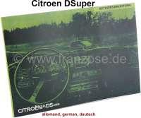 Betriebsanleitung, für DSuper (DY 3, 98 PS). Ausgabe 1972/73. 62 Seiten. Nachfertigung. - 38256 - Der Franzose