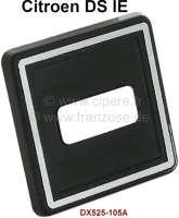 Armaturenbrett: Blende für den Chokezug. Passend für Citroen DS IE (Anstelle des Chokezugs). Or. Nr. DX525-105A - 38608 - Der Franzose