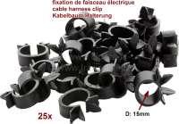 Kabelbaumhalterung 15mm, 25 Stück. Durchmesser Befestigung in Karosserie 6,5mm. Universal - 75179 - Der Franzose