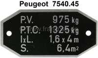 P 204, Ladegewichtsschild (Typenschild Gewicht) passend für Peugeot 204, bis Salon 1969. Or. Nr. 7540.45 - 77754 - Der Franzose