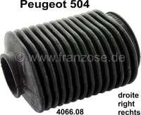 P 504, Lenkmanschette (für mechanische Lenkung), rechts. Passend für Peugeot 504. Or. Nr. 4066.08 - 73379 - Der Franzose
