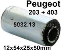 P 203/403, Silentbuchse Aufnahme Blattfeder vorne, Peugeot 203 + 403. Maße: 12 x 54 x 25 x 50mm. Or.Nr. 5032.13 - 73563 - Der Franzose