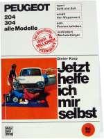 Jetzt helfe ich mir selbst! Peugeot 204 + 304, auch Diesel. Band 43. Nachdruck aus dem Motor Buch Verlag. Optimal für einfache Reparaturen am kleinen Peugeot. - 79009 - Der Franzose