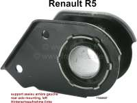 R5, Hinterachsaufnahme links (mit Silentbuchse. Passend für Renault R5. Or. Nr. 77006557 - 83404 - Der Franzose