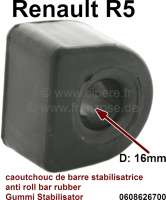 R5, Stabilisatorgummi (per Stück), für 16mm Stabilisator. Passend für Remault R5. Or. Nr. 0608626700 - 83407 - Der Franzose