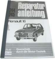 Reparaturanleitung, für Renault R16 L, TL, TS, TA, TX. Nachdruck aus dem Bucheli Verlag. 150 Seiten. Sprache: Deutsch. | 88150 | Der Franzose - www.franzose.de