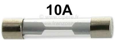 Citroen-2CV Glass fuse 10A, 6,3 x 32 mm