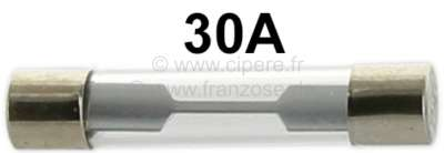 Citroen-2CV Glass fuse 30A, 6,3 x 32 mm