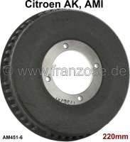Drum in front. Suitable for Citroen AK400, 350, AMI6, Dyane. 4 hole securement. 220mm diameter. The drum is outside ripping. Or.No.: AM4516 - 13172 - Der Franzose