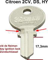 Ignition lock key blank, suitable for Citroen 2CV, DS, HY. (small version, ignition key has the size of door keys, for vehicles with starter button). Shaft length: 17,3mm. Shaft width: 7,0mm. - 14142 - Der Franzose