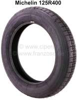 Tire 125R400, manufacturer Michelin. Suitable for Citroen 2CV from the fifties. - 12211 - Der Franzose
