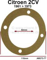 Seal for drive shaft gearbox side with double universal joint. Suitable for Citroen 2CV4 + 2CV6 (starting from year of construction 1961 about 1973). The seal is of paper. Or. No. AM373-77. Inside diameter 82mm. Outside diameter 118mm. - 12403 - Der Franzose