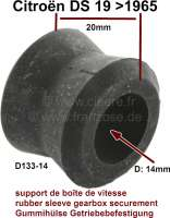 Rubber sleeve (Diabolo) for the gearbox securement, fitting for the left and right securement arm. Suitable for Citroen DS19, to year of construction 1965. Inside diameter: 14mm. Length: 20,5mm. Or. No. D13314 | 30103 | Der Franzose - www.franzose.de