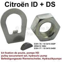 Hydraulic pump belt pulley securement set. Suitable for hydraulic pump with 1, or 2, or 3 V-belts. Suitable for Citroen DS (LHM + LHS). Consisting of: Nut, safety sheet, key belt pulley. Or. No. D391-76/1D 5415 050P, ZD9415 100U, D391-77/1D 5415 049D. Made by Franzose/CiPeRe - 31332 - Der Franzose