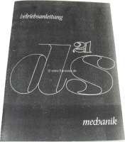 Manual, DS 21 mechanical gearbox (100 HP). Edition 10/1967. 50 sides. Reproduction. - 38238 - Der Franzose