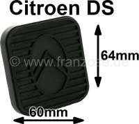 Pedal rubber, with Citroen emblem. Suitable for Citroen DS. External dimensions: about 60.0 x 64,0mm. Or. No. 1D5428365T | 38021 | Der Franzose - www.franzose.de
