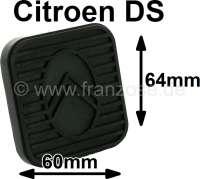 Pedal rubber, with Citroen emblem. Suitable for Citroen DS. External dimensions: about 60.0 x 64,0mm. Or. No. 1D5428365T - 38021 - Der Franzose