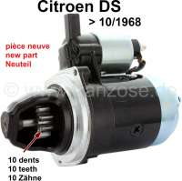 Starter motor for Citroen DS, 10 teeth (new part), with magneto starting switch. Installed to year of construction 09/1968. The starter can installed also in a Citroen DS, which does not have magneto starting switch at the starter motor. But either only the magneto starting switch is bypassed. Or you triggers it with the relay at the battery. | 34098 | Der Franzose - www.franzose.de