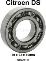 Ball bearing, for primary shaft. Suitable for Citroen DS. Dimension: 30 x 62 x 16mm. Or. No. ZC9620159 - 31316 - Der Franzose