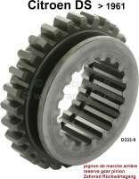Reverse gear pinion. Suitable for Citroen DS, to year of construction 1961 (1 serie). Or. No. D333-9 - 30383 - Der Franzose