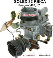 P 403/J7, carburetor Solex 32PBICA (no reproduction). Carburetor diameter: 32mm. Suitable for Peugeot 403 (apart from 403/7). J7. Original SOLEX carburetor, no reproduction. Or. No. Solex: 13572 000. Or. No. Peugeot: 1401.23 - 71395 - Der Franzose