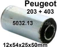 P 203/403, bonded-rubber bushing mounting plate spring in front, Peugeot 203 + 403. Measurements: 12 x 54 x 25 x 50mm. Or.Nr.503213 - 73563 - Der Franzose