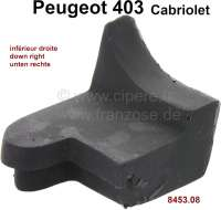 P 403, rubber seal corner down, at the right hood bow. Suitable for Peugeot 403 Cabriolet. Or. No. 8453.08 - 78824 - Der Franzose