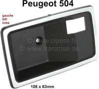 P 504, door handle case inside on the left. Suitable for Peugeot 504. Or. No. 9120.59. The door opener fits in front and rear. Per piece. - 77805 - Der Franzose