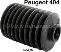 P 404, steering gear bellow. Suitable for Peugeot 404. Or. No. 4066.03 - 73371 - Der Franzose