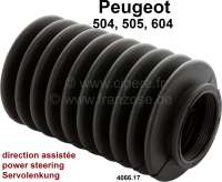 P 504/505/604, steering gear bellow (power steering). Suitable for Peugeot 504, starting from year of construction 1980. Peugeot 505 + 604. Connection diameter: about 40mm. Or. No. 4066.17 - 73382 - Der Franzose