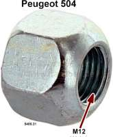 P 504, wheel nut. Thread: M12 x 1,25mm. Suitable for Peugeot 504. Or. No. 5405.31 - 73367 - Der Franzose