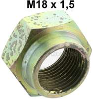 Hub nut rear. Thread: M18 x 1,5. Suitable for Peugeot 104, 204, 304, 403, 504 (starting from year of construction 1982). Or. No. 6935.40 - 73316 - Der Franzose