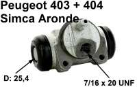 P 403/404/Simca, wheel brake cylinder rear. Suitable for Peugeot 403, of year of construction 5/1958 to 1965. Peugeot 404 to year of construction 10/1965. Simca Aronde. Piston diameter: 25,4mm. Brake line connector: 7/16 x 24. Mounting board bore: 36mm. Length over everything: 72mm. Flanging type