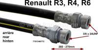 R4/R6, brake hose rear. Suitable for Renault R3, R4, starting from year of construction 1961. Renault R5 Super, Renault R6. Length: 270 - 280mm. Thread: 2x female thread 3/8 x 24UNF. Or. No. 7701348773. Made in Europe. - 84162 - Der Franzose