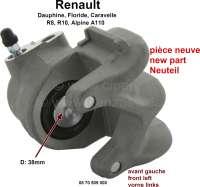 Rear engine, brake caliper front on the left. Brake system: Bendix. Piston diameter: 38mm. Suitable for Renault R8, R10, A110, Floride, Caravelle, Dauphine. - 84179 - Der Franzose