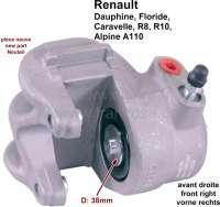 Rear engine, brake caliper front on the right. Brake system: Bendix. Piston diameter: 38mm. Suitable for Renault R8, R10, A110, Floride, Caravelle, Dauphine. - 84180 - Der Franzose