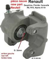 Rear engine, brake caliper at the rear left (in the exchange). Brake system: Bendix. Piston diameter: 32mm. Suitable for Renault R8, R10, A110, Floride, Caravelle, Dauphine. Plus 250 Euro Old part deposit! - 84181 - Der Franzose
