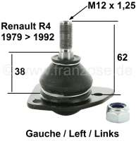 R4/R5, ball and socket joint lower on the left. Suitable for Renault R4 + R5. Installed from year of construction 1979 to 1992. Pin amount to area for screwing: 62mm. Thread height: 19mm. Thread measurement: M12 x 1,25. - 83021 - Der Franzose