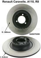Brake disk (2 pieces). Suitable in the front + in the rear. For Renault R8, Caravelle, Alpine A110. Heavy one: 8,0mm. Or. No. 0428276300. For Renault R8S, you must make a edge at the inside of the brake disk! - 84151 - Der Franzose