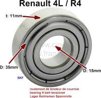 Bearing for the V-belt tensioner. Suitable for Renault R4. Brand manufacturers. Inside diameter: 15 mm. Outside diameter: 35 mm. Wide one: 11 mm - 82619 - Der Franzose