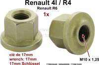 Wheel nut short. Suitable for Renault R4 + R6. Thread: M10 x 1.25, wrench: 17mm. Or. No. 7700636440, 0555486900, 7700610483. Made by Franzose / CiPeRe - 83409 - Der Franzose